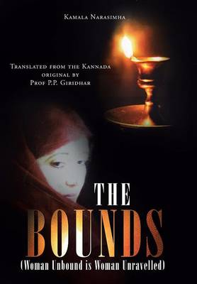 The Bounds: (woman Unbound Is Woman Unravelled) (Hardback)