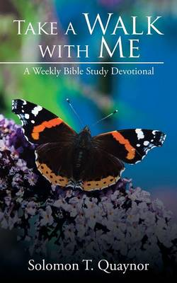 Take a Walk with Me: A Weekly Bible Study Devotional (Paperback)