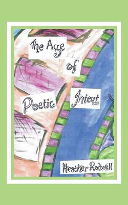 The Age of Poetic Intent: A Mindbending Experience (Paperback)