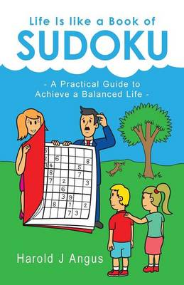 Life Is Like a Book of Sudoku: A Practical Guide to Achieve a Balanced Life (Paperback)