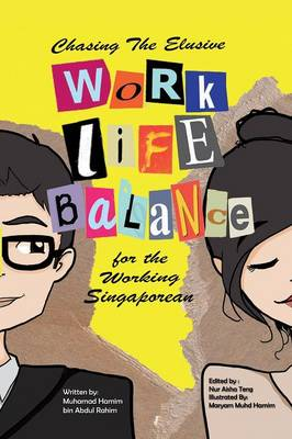 Chasing the Elusive Work-Life Balance for the Working Singaporean (Paperback)