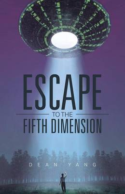 Escape to the Fifth Dimension (Paperback)