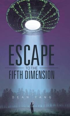 Escape to the Fifth Dimension (Hardback)