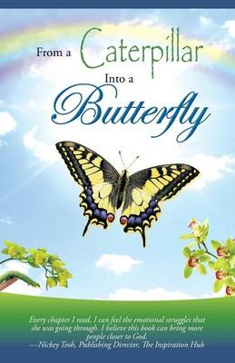 From a Caterpillar Into a Butterfly (Paperback)