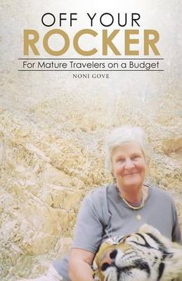 Off Your Rocker: For Mature Travelers on a Budget (Paperback)