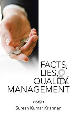 Facts, Lies, and Quality Management (Paperback)