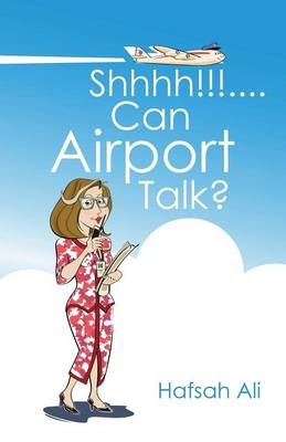 Shhhh!!!....Can Airport Talk? (Paperback)
