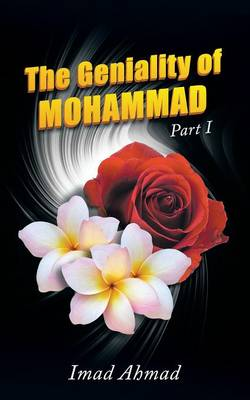 The Geniality of Mohammad: Part I (Paperback)