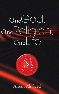 One God, One Religion, One Life (Hardback)