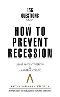 156 Questions about How to Prevent Recession: Using Ancient Wisdom & Management Ideas (Paperback)