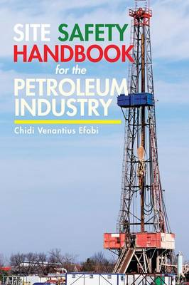 Site Safety Handbook for the Petroleum Industry (Paperback)