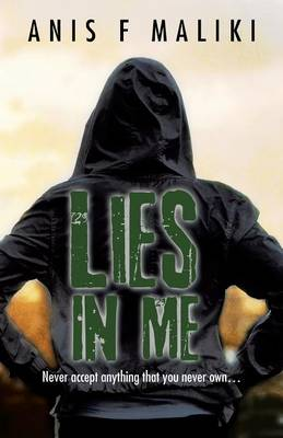 Lies in Me: Never Accept Anything That You Never Own . . . . (Paperback)