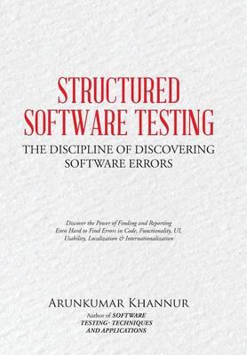 Structured Software Testing: The Discipline of Discovering (Hardback)
