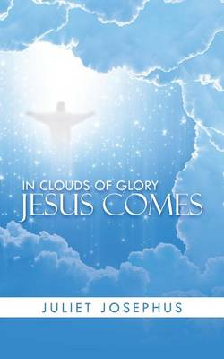 In Clouds of Glory Jesus Comes (Paperback)