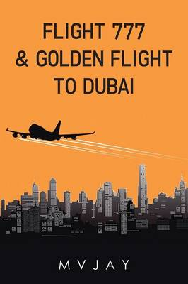 Flight 777 & Golden Flight to Dubai (Paperback)