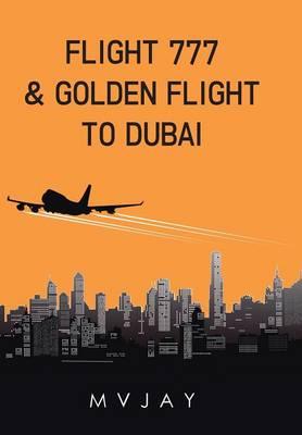 Flight 777 & Golden Flight to Dubai (Hardback)