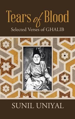 Tears of Blood: Selected Verses of Ghalib (Paperback)