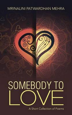Somebody to Love: A Short Collection of Poems (Paperback)
