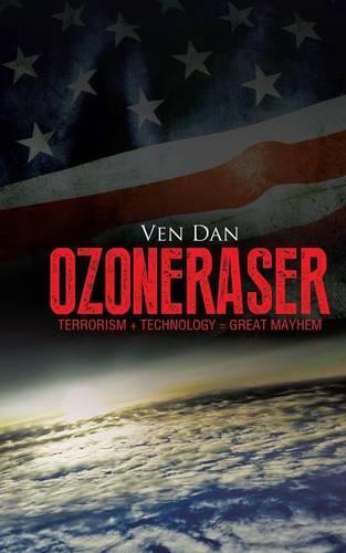Ozoneraser: Terrorism + Technology = Great Mayhem (Paperback)