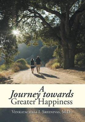 A Journey Towards Greater Happiness (Hardback)