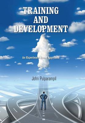 Training and Development: An Experience Based Approach (Hardback)