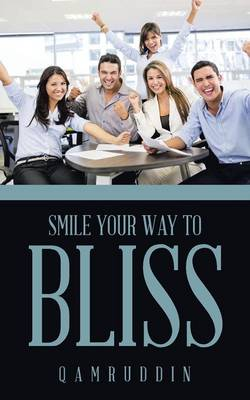 Smile Your Way to Bliss (Paperback)