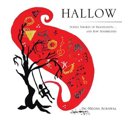 Hallow: Subtle Strokes of Imagination...and Raw Sensibilities (Paperback)
