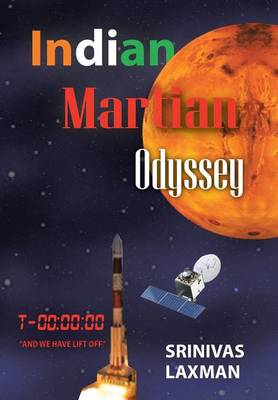 Indian Martian Odyssey: A Journey to the Red Planet (Hardback)