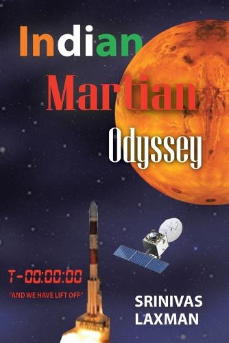 Indian Martian Odyssey: A Journey to the Red Planet (Paperback)