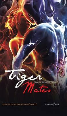 Tiger Mates: A Romantic Caper Novel (Hardback)