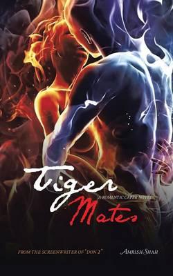 Tiger Mates: A Romantic Caper Novel (Paperback)