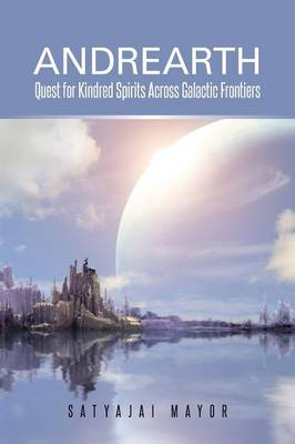 Andrearth: Quest for Kindred Spirits Across Galactic Frontiers (Paperback)