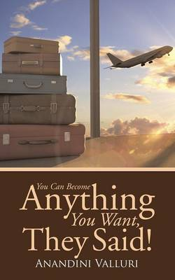 You Can Become Anything You Want, They Said! (Paperback)