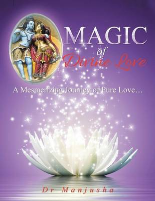 Magic of Divine Love: A Mesmerizing Journey of Pure Love... (Paperback)