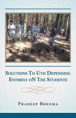Students: Solutions to Uth Depending Entirely on the Students (Paperback)