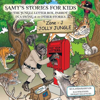 Samy's Stories for Kids: The Jungle Letter Box, Parrot in a Swing & 23 Other Stories (Paperback)