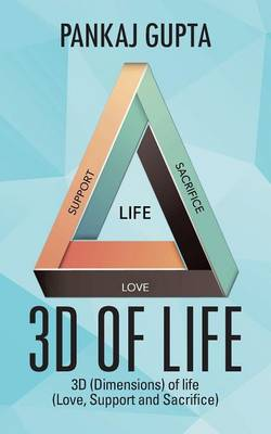 3D of Life: 3D (Dimensions) of Life (Love, Support and Sacrifice) (Paperback)