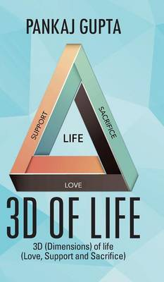 3D of Life: 3D (Dimensions) of Life (Love, Support and Sacrifice) (Hardback)