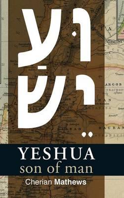 Yeshua, Son of Man (Hardback)