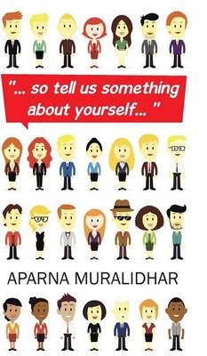 ... So Tell Us Something about Yourself... (Hardback)