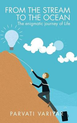 From the Stream to the Ocean: The Enigmatic Journey of Life (Paperback)