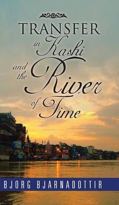 Transfer in Kashi and the River of Time (Hardback)