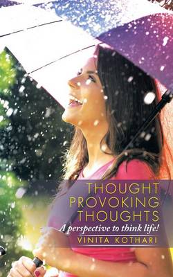 Thought Provoking Thoughts: A Perspective to Think Life! (Paperback)