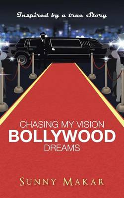 Chasing My Vision - Bollywood Dreams (Paperback)