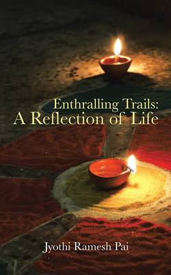 Enthralling Trails: A Reflection of Life (Paperback)