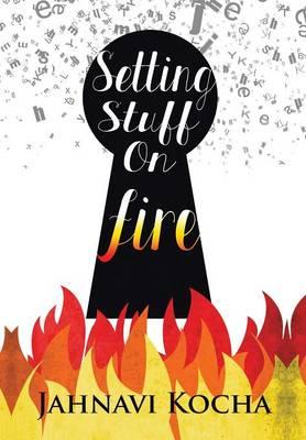 Setting Stuff on Fire (Hardback)
