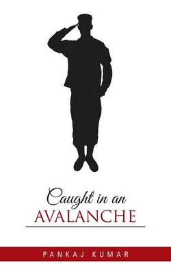 Caught in an Avalanche (Paperback)
