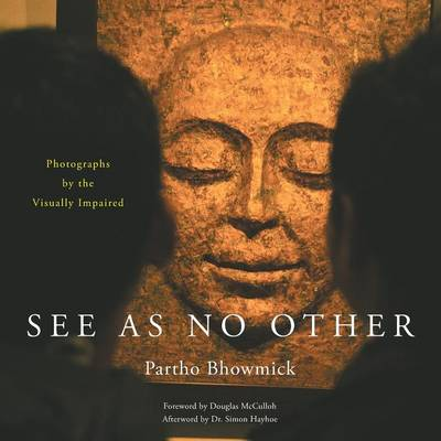 See as No Other: Photographs by the Visually Impaired (Paperback)