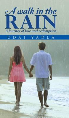 A Walk in the Rain: A Journey of Love and Redemption (Hardback)
