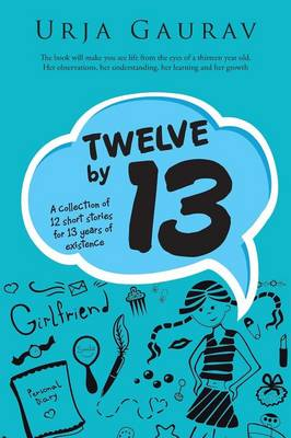 Twelve by 13: A Collection of 12 Short Stories for 13 Years of Existence (Paperback)